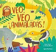 Veo, veo... ¡Animaladas! par  Anna Gasol/Teresa Blanch/Sigrid Martínez