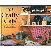 101 Crafty Cats: And How to Make Them