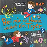 Bei mir zu Hause wohnt ein Tiger: Lesung mit Musik mit Jochen Bendel (1 CD)