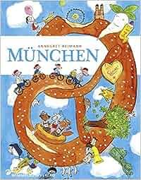 München Wimmelbuch: Annegret Reimann