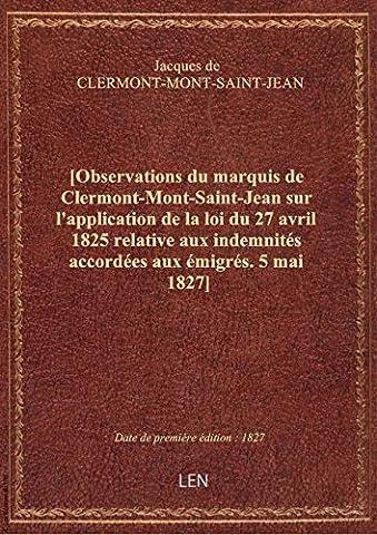 [Observations du marquis de Clermont-Mont-Saint-Jean sur l'application de la loi