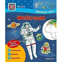 Mitmach-Heft Weltraum: Rätseln, Stickern, Malen (WAS IST WAS Junior Mitmach-Hefte)