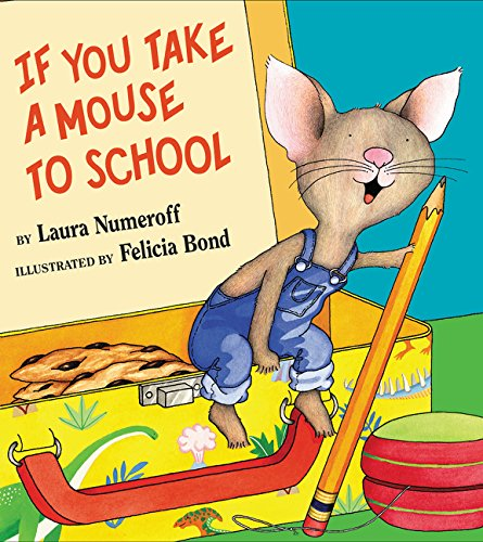 If You Take a Mouse to School (If You Give. . .) por Laura Joffe Numeroff