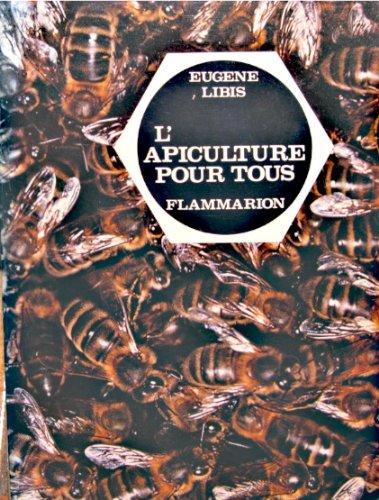 L'apiculture pour tous par Eugene Libis