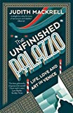 The Unfinished Palazzo: Life, Love and Art in Venice (English Edition)