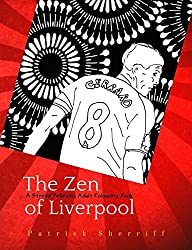The Zen of Liverpool: A Stress-Relieving Adult Colouring Book: Volume 5 (The Zen of Football)