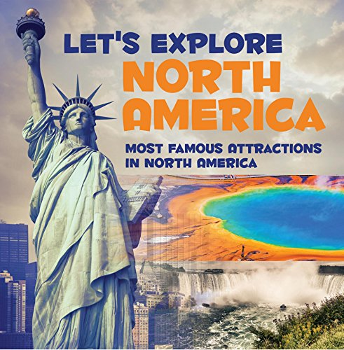 Let's Explore North America (Most Famous Attractions in North America): North America Travel Guide (Children's Explore the World Books) (English Edition)