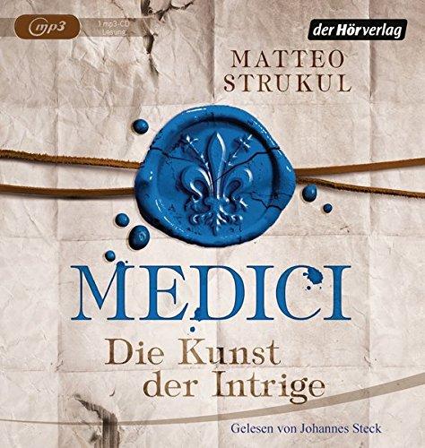 Medici. Die Kunst der Intrige: Historischer Roman. Die Medici-Reihe 2