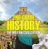 2nd Grade History: The Mayan Civilization: Second Grade Books (Children's Ancient History Books) (English Edition)