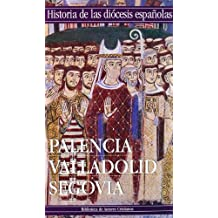 Historia de las diócesis españolas: Iglesias de Palencia, Valladolid y Segovia: 19