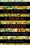 The Quest for a Moral Compass: A Global History of Ethics (English Edition)