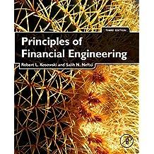 Principles of Financial Engineering (Academic Press Advanced Finance)