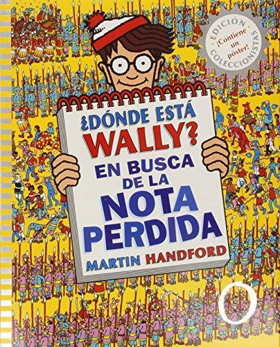 ¿Dónde está Wally? En busca de la nota perdida (Colección ¿Dónde está Wally?): (Edición coleccionistas ¡Contiene un póster!) por Martin Handford