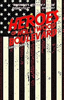 Heroes of Hollywood Boulevard by [Louden, David]