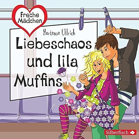 Liebeschaos und lila Muffins (Freche Mädchen)