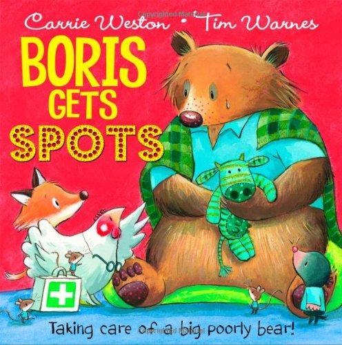 Boris Gets Spots by Carrie Weston (2013-08-01)