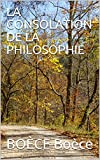 LA CONSOLATION DE LA PHILOSOPHIE - Format Kindle - 3,56 €