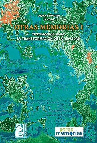 Otras memorias I: Testimonios para la transformación de la realidad por Omar Basabe