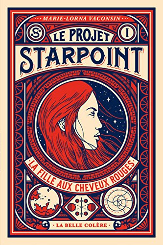 Le projet Starpoint (1) : La fille aux cheveux rouges