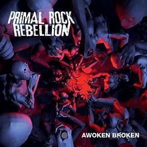 Awoken Broken by Primal Rock Rebellion [Music CD]
