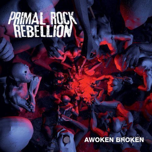 Awoken Broken by Primal Rock Rebellion (2012-05-04)
