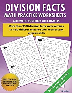 Division Facts Math Practice Worksheet Arithmetic Workbook With Answers: Daily Practice guide for elementary students and other kids: Volume 1 (Elementary Division Series) from CreateSpace Independent Publishing Platform