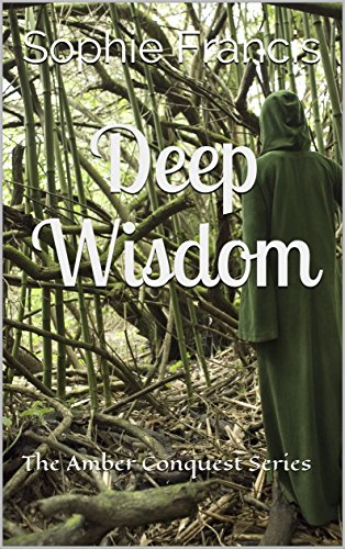 Deep Wisdom: The Amber Conquest Series  (English Edition)
