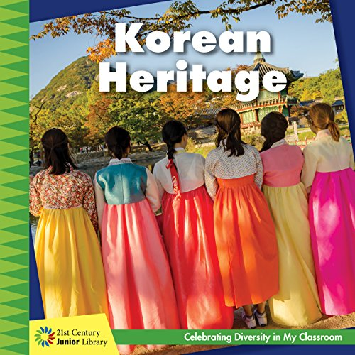 Korean Heritage (21st Century Junior Library: Celebrating Diversity In My Classroom) por Tamra Orr epub