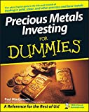 Precious Metals Investing For Dummies (For Dummies Series)