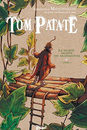 Tom Patate - tome 1 : la socite secrte des Granmanitous