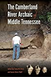 The Cumberland River Archaic of Middle Tennessee (Florida Museum of Natural History: Ripley P. Bullen)