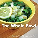Image de The Whole Bowl: Gluten-free, Dairy-free Soups & Stews