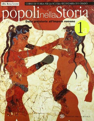 Popoli nella storia. Vol. 1A: Dalla Preistoria all'impero romano. Per la Scuola media