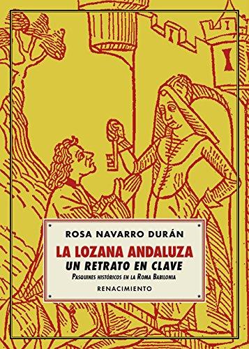 La Lozana Andaluza, un retrato en clave: Pasquines históricos en la Roma Babilonia (Los Cuatro Vientos)