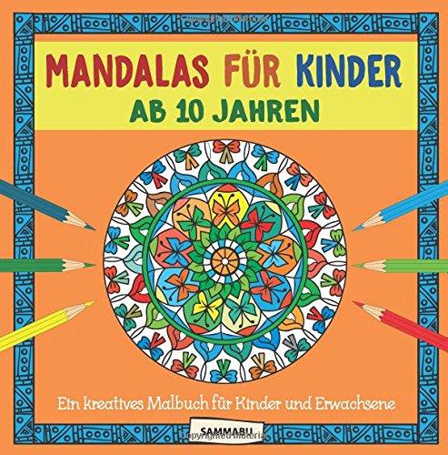 Mandalas für Kinder ab 10 Jahren: Ein kreatives...