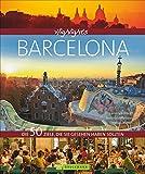 Highlights Barcelona: Die 50 Ziele, die Sie gesehen haben sollten