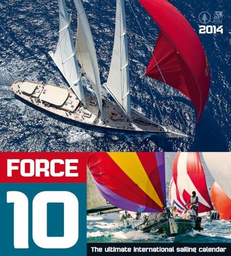 Force 10 - The ultimate international sailing calendar - Segelkalender 2014