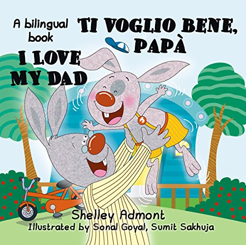 I Love My Dad -Ti voglio bene, pap (English Italian Bilingual Collection)