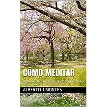 cómo Meditar: Diferentes técnicas de meditación para todo tipo de practicantes