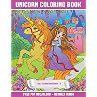 Girls Coloring Books Ages 4 - 8 (Unicorn Coloring Book): A unicorn coloring (colouring) book with 30 coloring pages that gradually progress in ... PDF and printed out to color individual pages