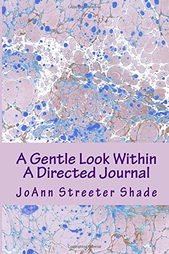 A Gentle Look Within: A Directed Journal