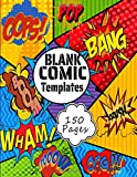 Blank Comic Templates: For Kids & Adults | Create Your Own Vintage Comics | Comic Book Journal Notebook | 150 Pages Large Big 8.5 x 11 Cartoon / Comic ... Story | Graphic Novel for Girls Teens & Boys