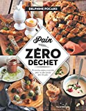 """Afficher """"Pain zéro déchet / 56 recettes salées et sucrées pour ne plus jamais jeter de pain"""""""