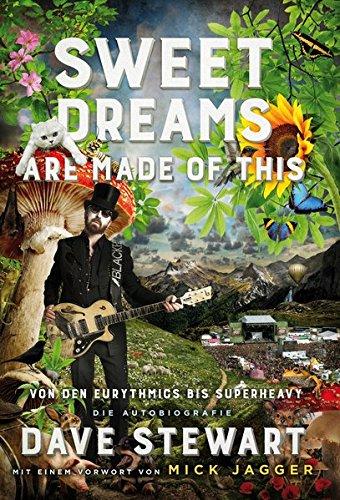 Sweet Dreams Are Made Of This - Von den Eurythmics bis SuperHeavy (Die Autobiografie) (Musiker-Biographie) -