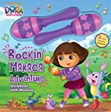 Dora the Explorer: Rockin' Maraca Adventure: Storybook with Maracas