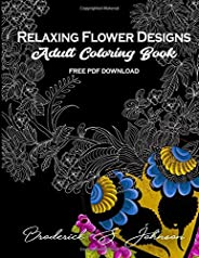 Relaxing Flower Designs: Adult Coloring Book