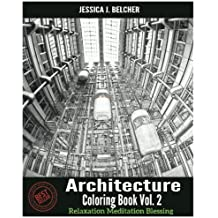 Architecture Coloring Books Vol.2 for Relaxation Meditation Blessing: Sketches Coloring Book