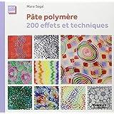 Pâte polymère : 200 effets et techniques
