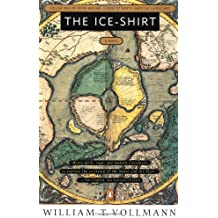 The Ice-Shirt: Volume One of Seven Dreams: A Book of North American Landscapes