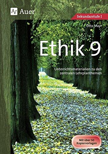 Ethik, Klasse 9: Unterrichtsmaterialien zu den zentralen Lehrplanthemen (Jahrgangsbände Ethik i. d. Sekundarstufe)